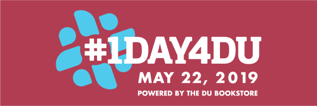 #1Day4DU. May 22, 2019. Powered by the DU Bookstore